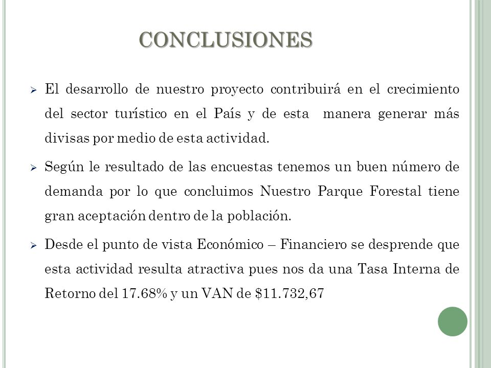CONCLUSIONES El desarrollo de nuestro proyecto contribuirá en el crecimiento del sector turístico en el País y de esta manera generar más divisas por