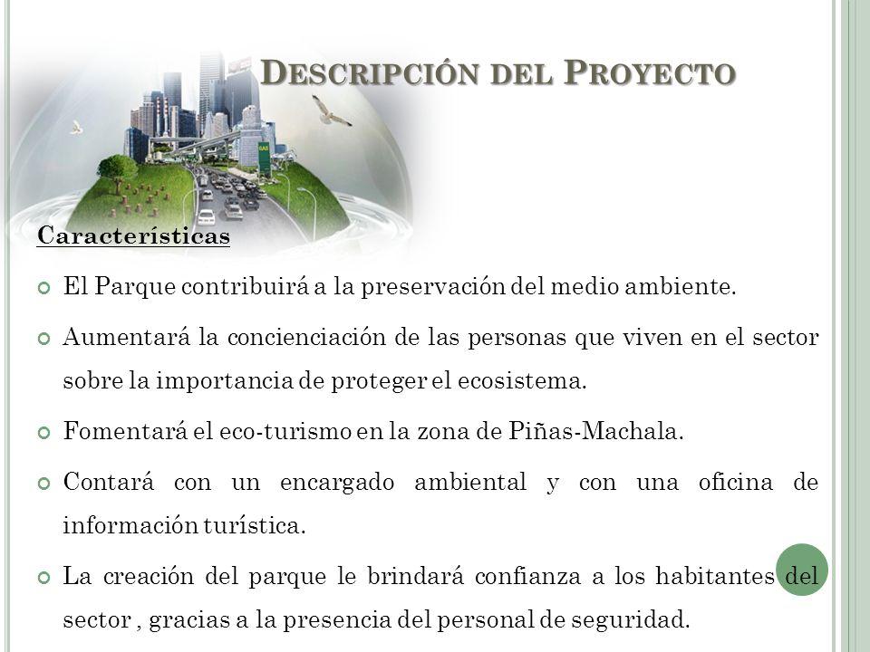 Características El Parque contribuirá a la preservación del medio ambiente. Aumentará la concienciación de las personas que viven en el sector sobre l