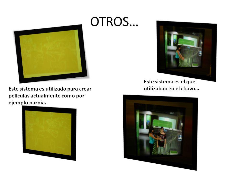 OTROS… Este sistema es utilizado para crear películas actualmente como por ejemplo narnia.