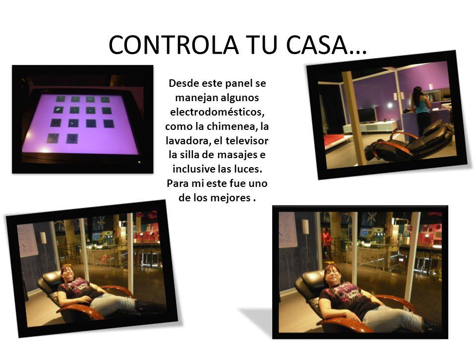 CONTROLA TU CASA… Desde este panel se manejan algunos electrodomésticos, como la chimenea, la lavadora, el televisor la silla de masajes e inclusive las luces.