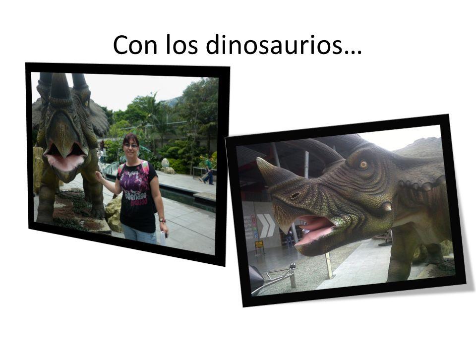 Con los dinosaurios…