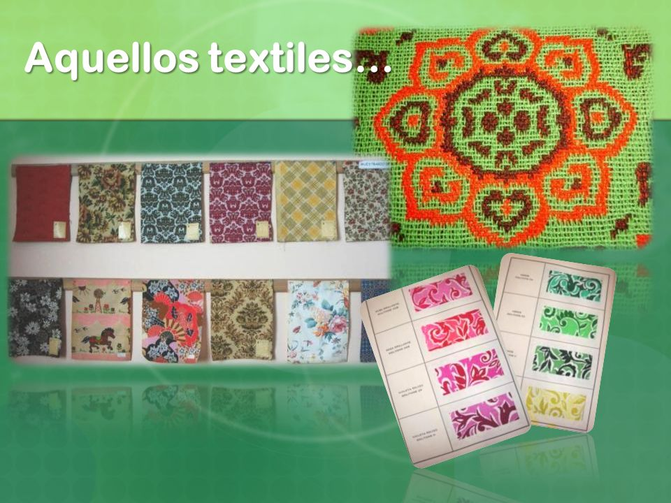 Aquellos textiles…