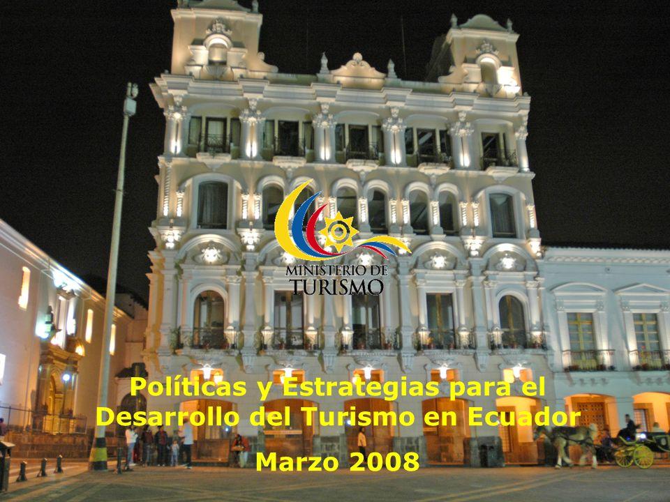 Políticas y Estrategias para el Desarrollo del Turismo en Ecuador Marzo 2008