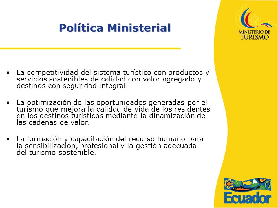 La competitividad del sistema turístico con productos y servicios sostenibles de calidad con valor agregado y destinos con seguridad integral.