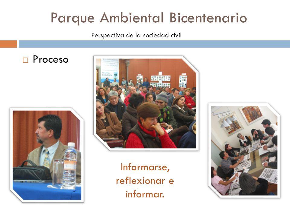 Proceso Parque Ambiental Bicentenario Perspectiva de la sociedad civil Informarse, reflexionar e informar.