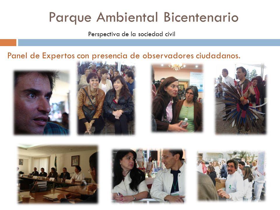 Parque Ambiental Bicentenario Perspectiva de la sociedad civil Panel de Expertos con presencia de observadores ciudadanos.