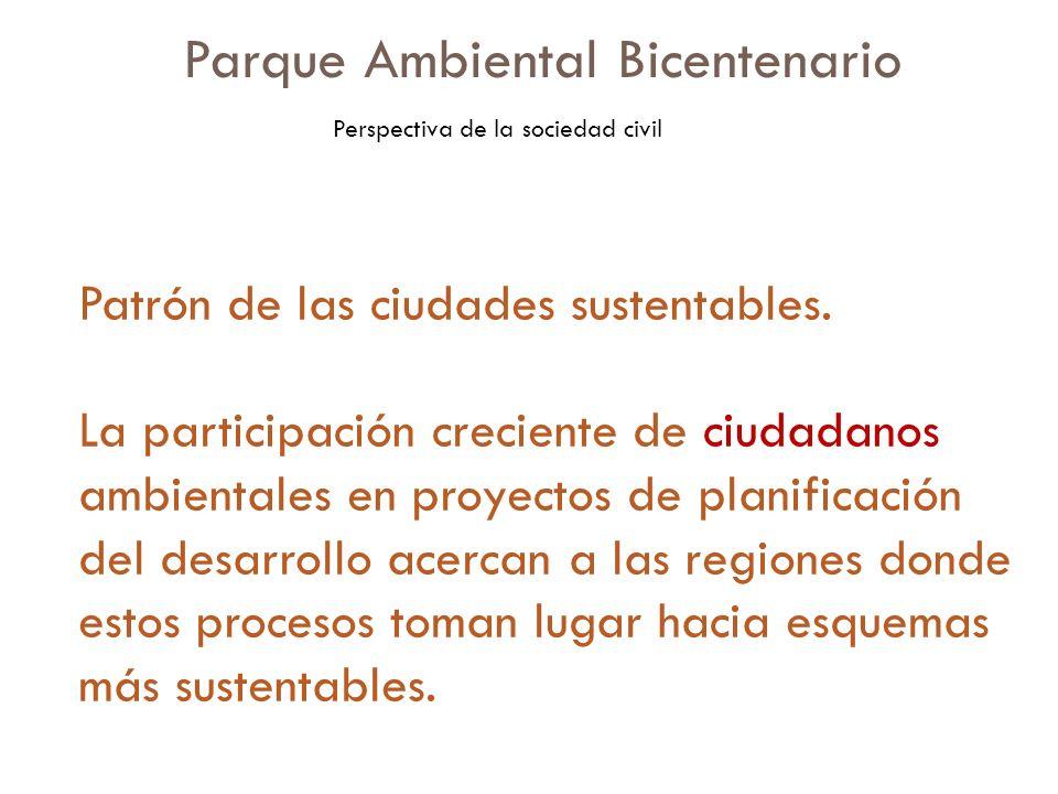 Patrón de las ciudades sustentables. La participación creciente de ciudadanos ambientales en proyectos de planificación del desarrollo acercan a las r