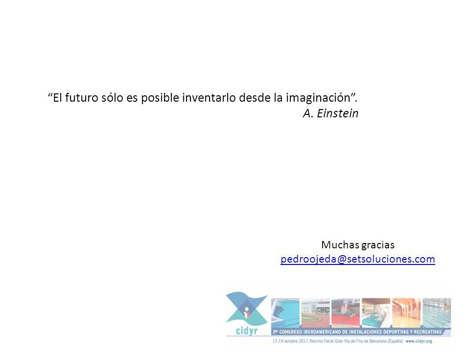 Muchas gracias pedroojeda@setsoluciones.com El futuro sólo es posible inventarlo desde la imaginación. A. Einstein