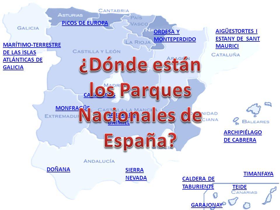 PICOS DE EUROPA CABAÑEROS SIERRA NEVADA ARCHIPIÉLAGO DE CABRERA ORDESA Y MONTEPERDIDO DOÑANA MARÍTIMO-TERRESTRE DE LAS ISLAS ATLÁNTICAS DE GALICIA CALDERA DE TABURIENTE MONFRAGÜE TEIDE AIGÜESTORTES I ESTANY DE SANT MAURICI TABLAS DE DAIMIEL GARAJONAY TIMANFAYA