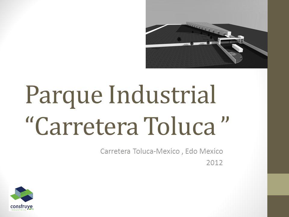 Parque Industrial Carretera Toluca Carretera Toluca-Mexico, Edo Mexico 2012