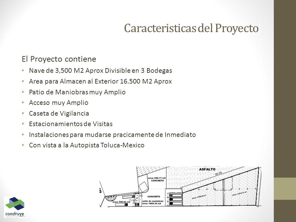 Caracteristicas del Proyecto El Proyecto contiene Nave de 3,500 M2 Aprox Divisible en 3 Bodegas Area para Almacen al Exterior 16.500 M2 Aprox Patio de Maniobras muy Amplio Acceso muy Amplio Caseta de Vigilancia Estacionamientos de Visitas Instalaciones para mudarse pracicamente de Inmediato Con vista a la Autopista Toluca-Mexico