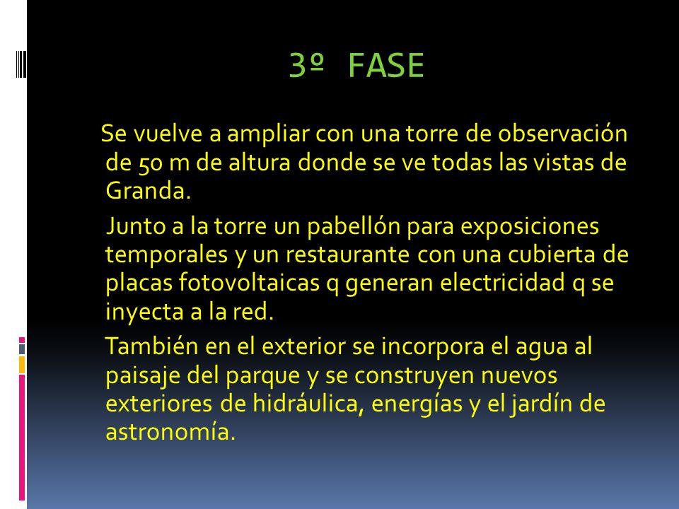 3º FASE Se vuelve a ampliar con una torre de observación de 50 m de altura donde se ve todas las vistas de Granda.