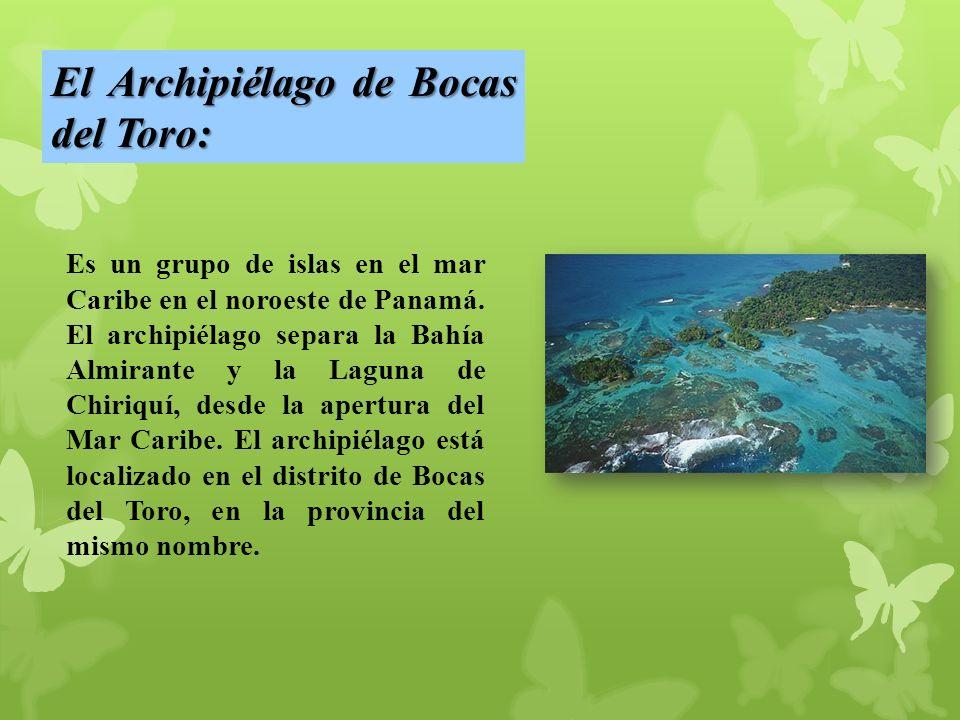 Es un grupo de islas en el mar Caribe en el noroeste de Panamá.