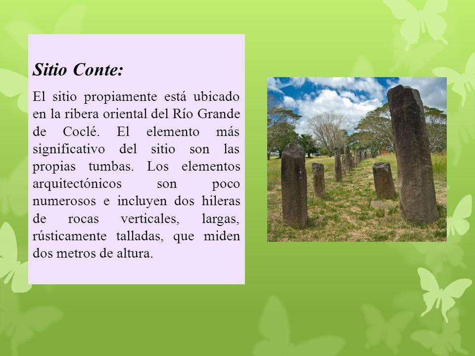 Sitio Conte: El sitio propiamente está ubicado en la ribera oriental del Río Grande de Coclé.