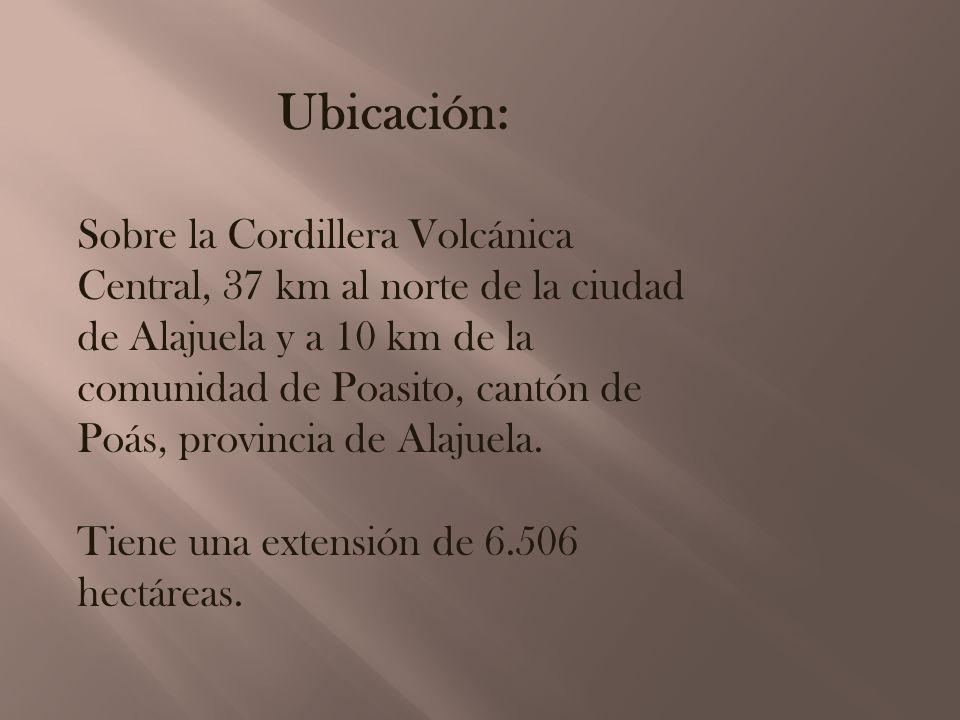 Ubicación: Sobre la Cordillera Volcánica Central, 37 km al norte de la ciudad de Alajuela y a 10 km de la comunidad de Poasito, cantón de Poás, provin