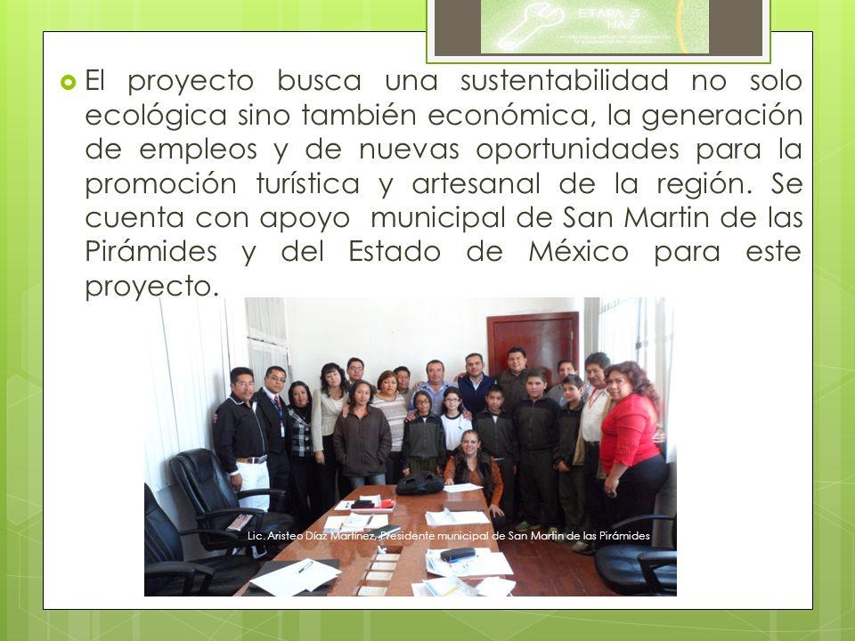 El proyecto busca una sustentabilidad no solo ecológica sino también económica, la generación de empleos y de nuevas oportunidades para la promoción t