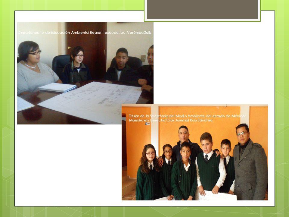 Titular de la Secretaria del Medio Ambiente del estado de México: Maestro en Derecho Cruz Juvenal Roa Sánchez Departamento de Educación Ambiental Regi