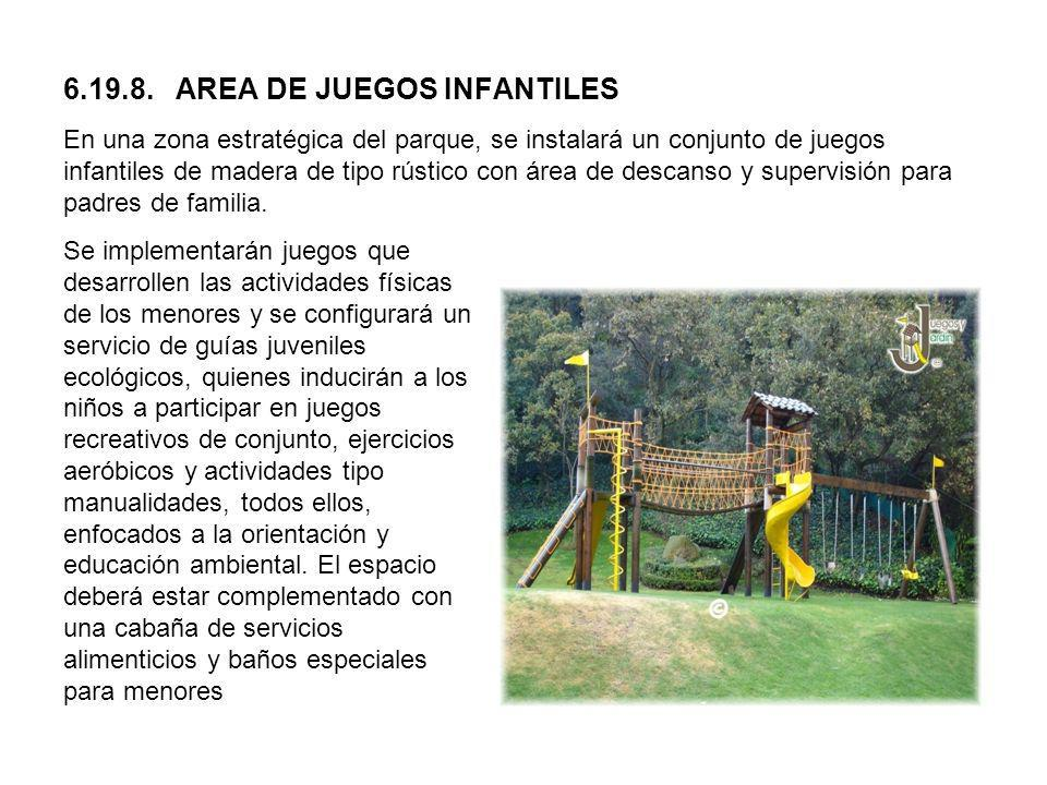 6.19.8. AREA DE JUEGOS INFANTILES En una zona estratégica del parque, se instalará un conjunto de juegos infantiles de madera de tipo rústico con área