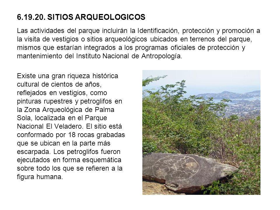 6.19.20. SITIOS ARQUEOLOGICOS Las actividades del parque incluirán la Identificación, protección y promoción a la visita de vestigios o sitios arqueol