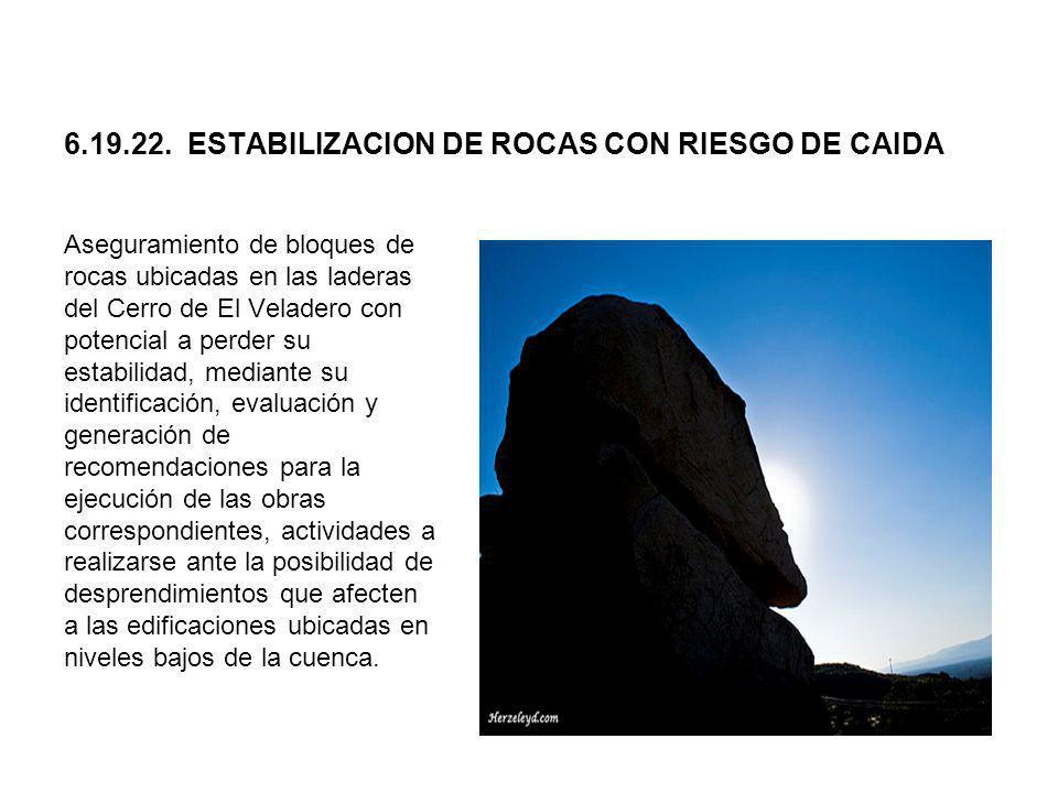 6.19.22. ESTABILIZACION DE ROCAS CON RIESGO DE CAIDA Aseguramiento de bloques de rocas ubicadas en las laderas del Cerro de El Veladero con potencial