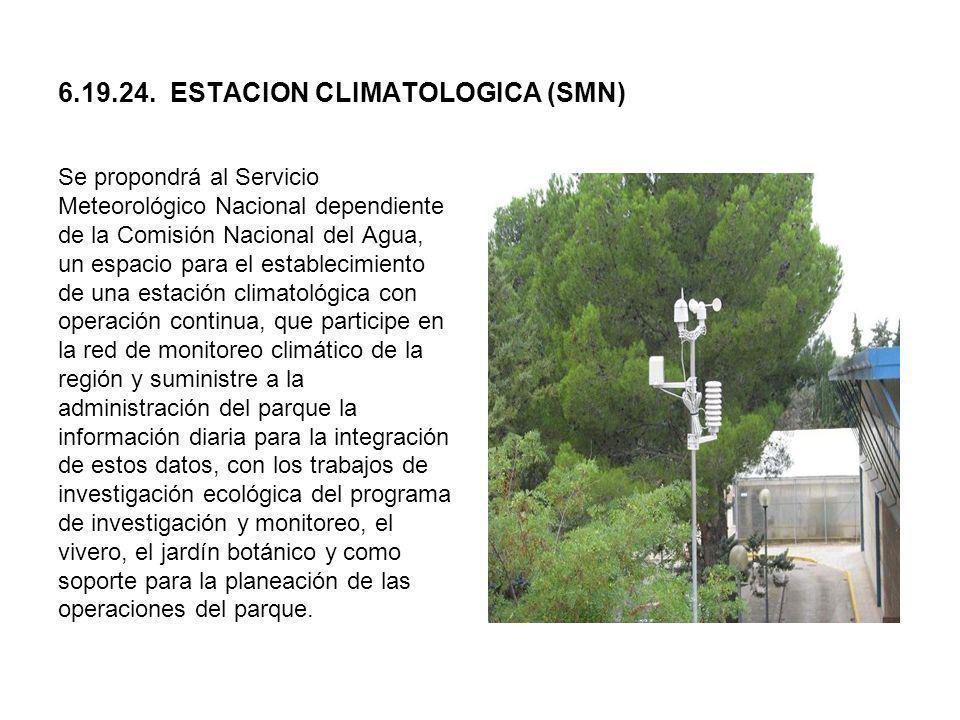 6.19.24. ESTACION CLIMATOLOGICA (SMN) Se propondrá al Servicio Meteorológico Nacional dependiente de la Comisión Nacional del Agua, un espacio para el