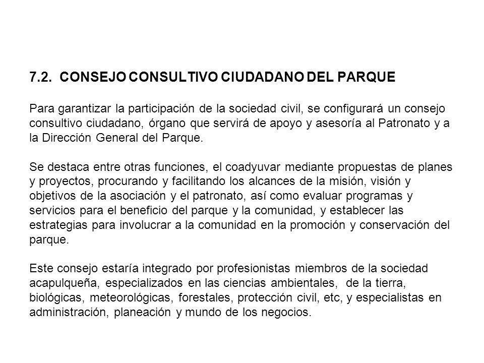 7.2. CONSEJO CONSULTIVO CIUDADANO DEL PARQUE Para garantizar la participación de la sociedad civil, se configurará un consejo consultivo ciudadano, ór