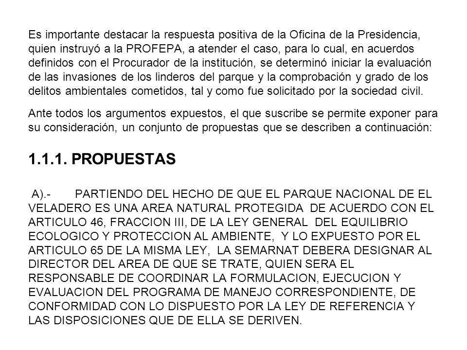Es importante destacar la respuesta positiva de la Oficina de la Presidencia, quien instruyó a la PROFEPA, a atender el caso, para lo cual, en acuerdo