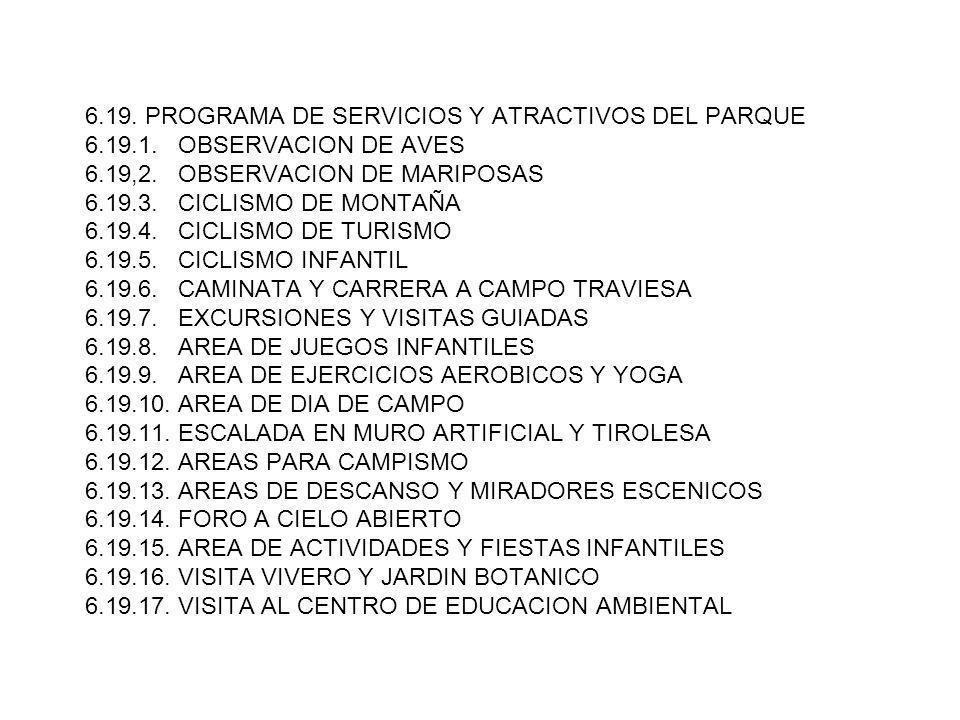 6.19. PROGRAMA DE SERVICIOS Y ATRACTIVOS DEL PARQUE 6.19.1. OBSERVACION DE AVES 6.19,2. OBSERVACION DE MARIPOSAS 6.19.3. CICLISMO DE MONTAÑA 6.19.4. C