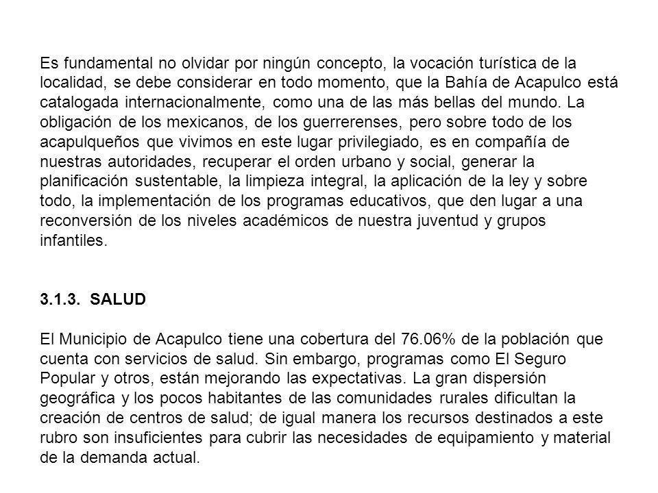 Es fundamental no olvidar por ningún concepto, la vocación turística de la localidad, se debe considerar en todo momento, que la Bahía de Acapulco est