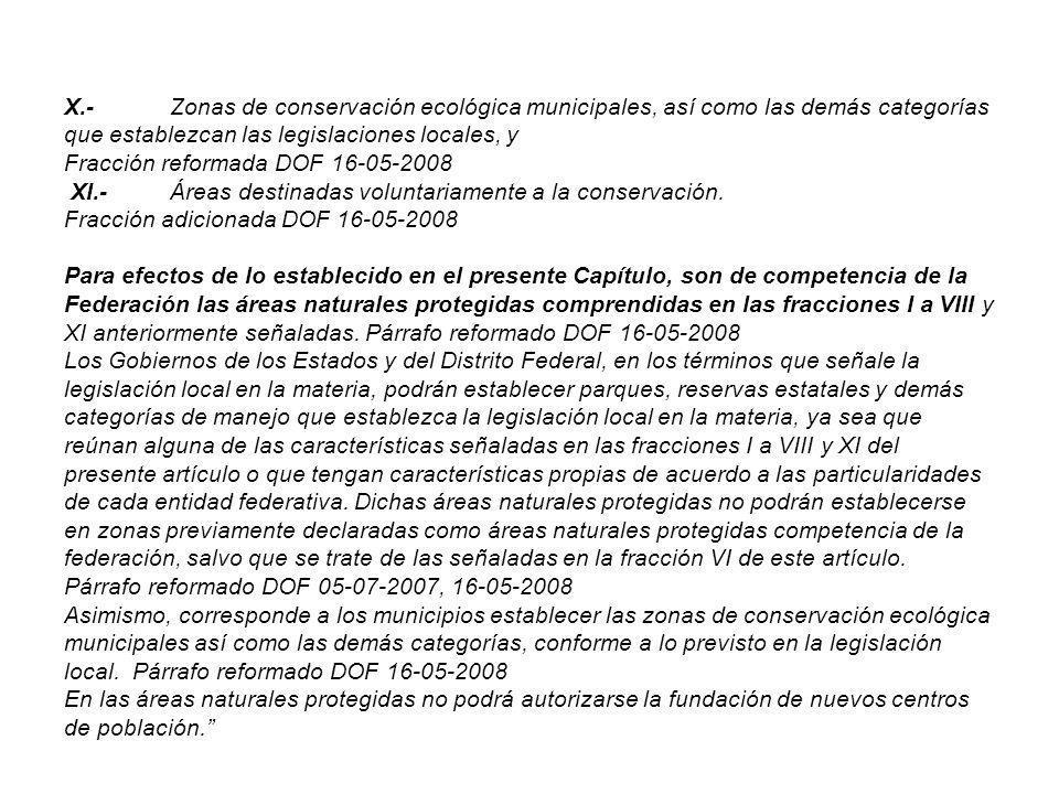 X.- Zonas de conservación ecológica municipales, así como las demás categorías que establezcan las legislaciones locales, y Fracción reformada DOF 16-