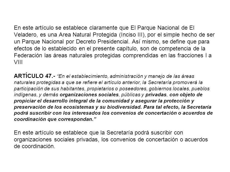 En este artículo se establece claramente que El Parque Nacional de El Veladero, es una Area Natural Protegida (Inciso III), por el simple hecho de ser