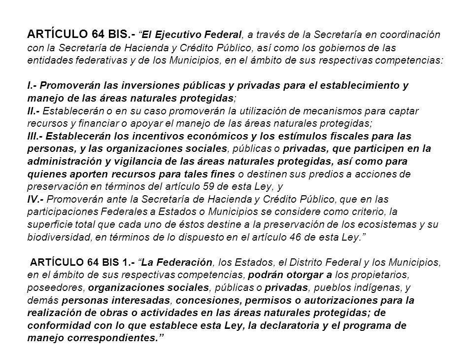 ARTÍCULO 64 BIS.-El Ejecutivo Federal, a través de la Secretaría en coordinación con la Secretaría de Hacienda y Crédito Público, así como los gobiern