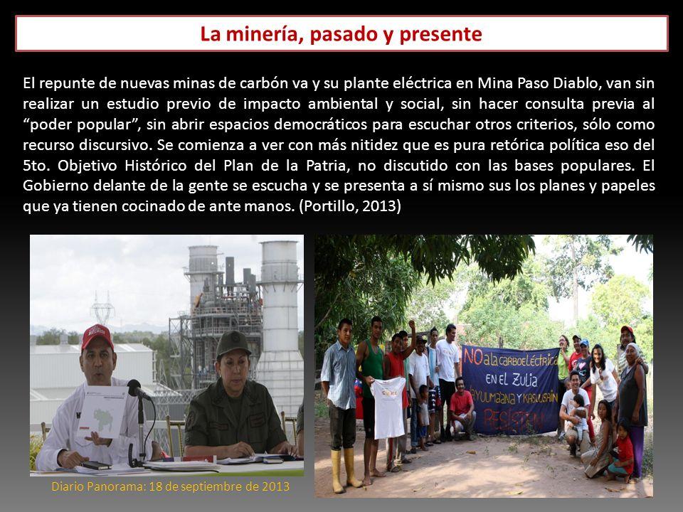 Diario Panorama: 18 de septiembre de 2013 El repunte de nuevas minas de carbón va y su plante eléctrica en Mina Paso Diablo, van sin realizar un estud