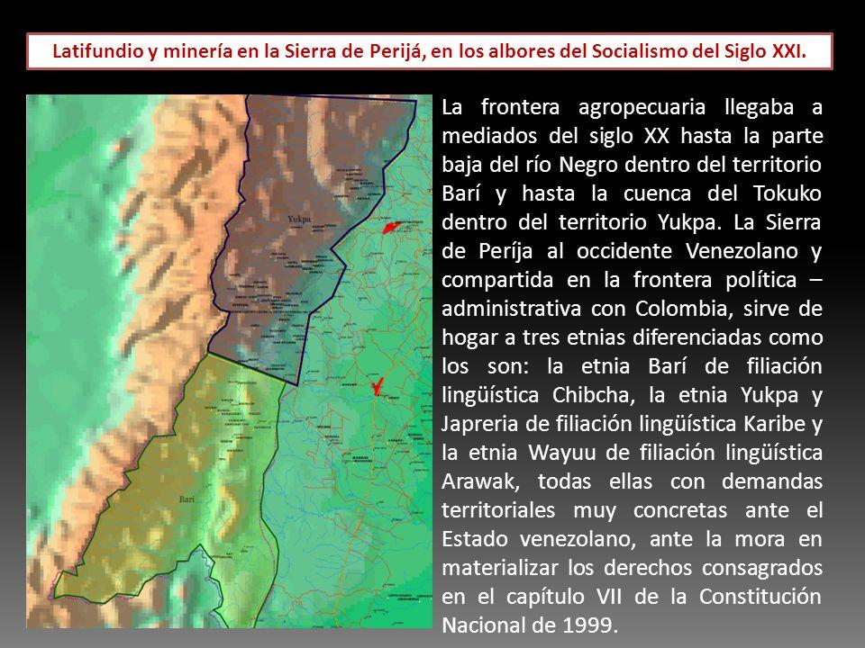 Latifundio y minería en la Sierra de Perijá, en los albores del Socialismo del Siglo XXI. La frontera agropecuaria llegaba a mediados del siglo XX has