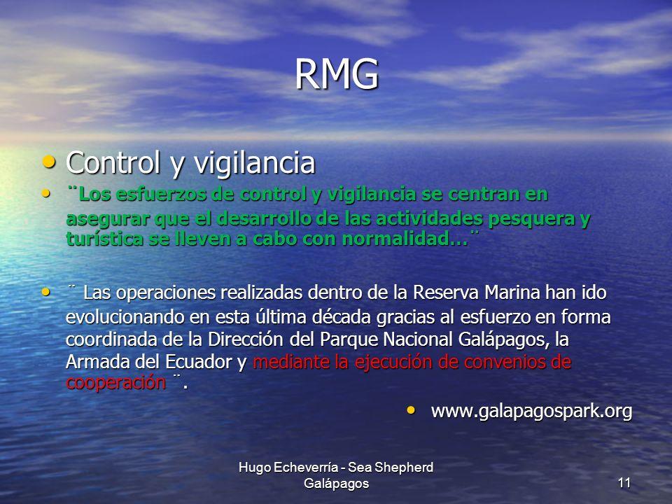 RMG Control y vigilancia Control y vigilancia ¨Los esfuerzos de control y vigilancia se centran en asegurar que el desarrollo de las actividades pesqu