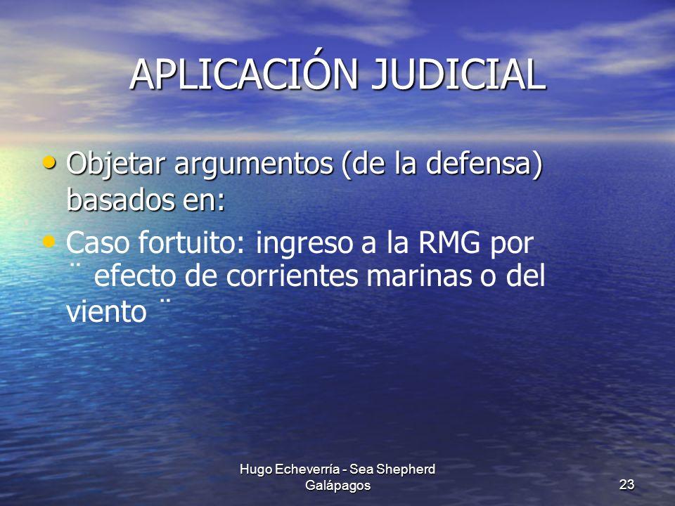 APLICACIÓN JUDICIAL Objetar argumentos (de la defensa) basados en: Objetar argumentos (de la defensa) basados en: Caso fortuito: ingreso a la RMG por