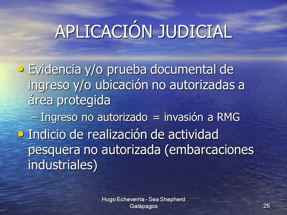 APLICACIÓN JUDICIAL Evidencia y/o prueba documental de ingreso y/o ubicación no autorizadas a área protegida Evidencia y/o prueba documental de ingres