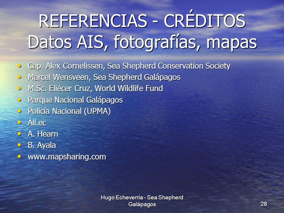 REFERENCIAS - CRÉDITOS Datos AIS, fotografías, mapas Cap. Alex Cornelissen, Sea Shepherd Conservation Society Cap. Alex Cornelissen, Sea Shepherd Cons