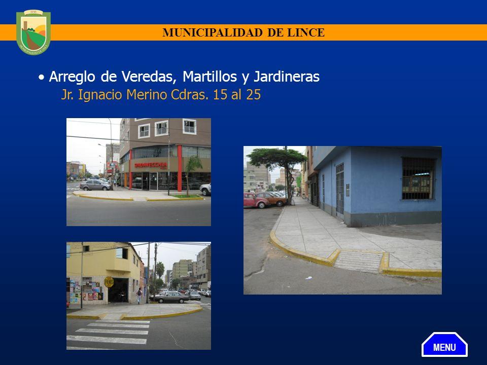 MUNICIPALIDAD DE LINCE Arreglo de Veredas, Martillos y Jardineras Jr. Ignacio Merino Cdras. 15 al 25 MENU