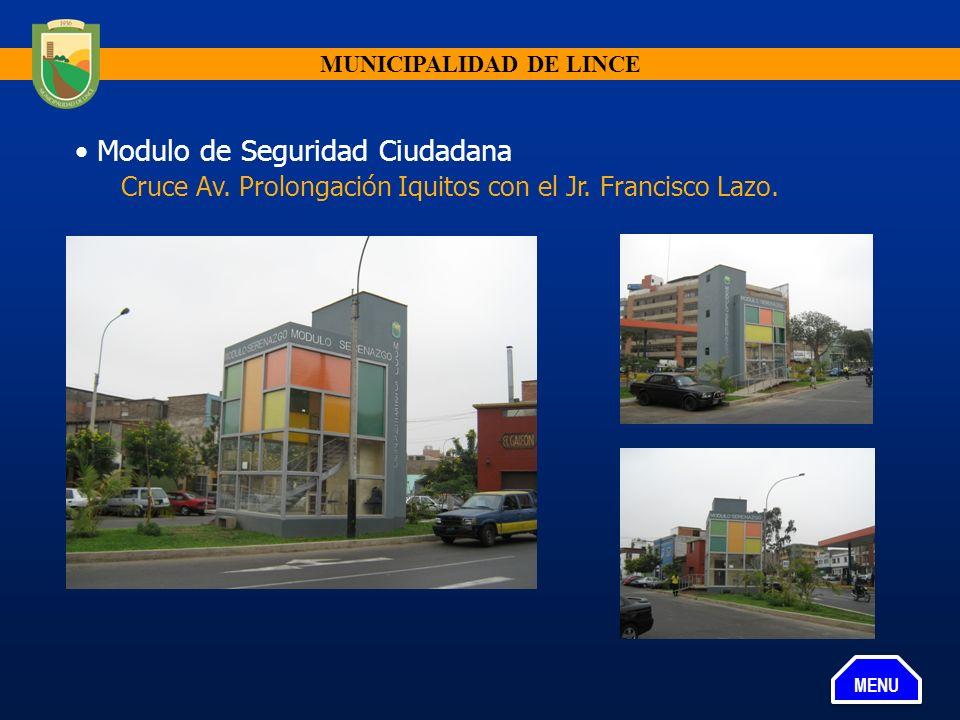 Modulo de Seguridad Ciudadana Cruce Av. Prolongación Iquitos con el Jr. Francisco Lazo. MUNICIPALIDAD DE LINCE MENU