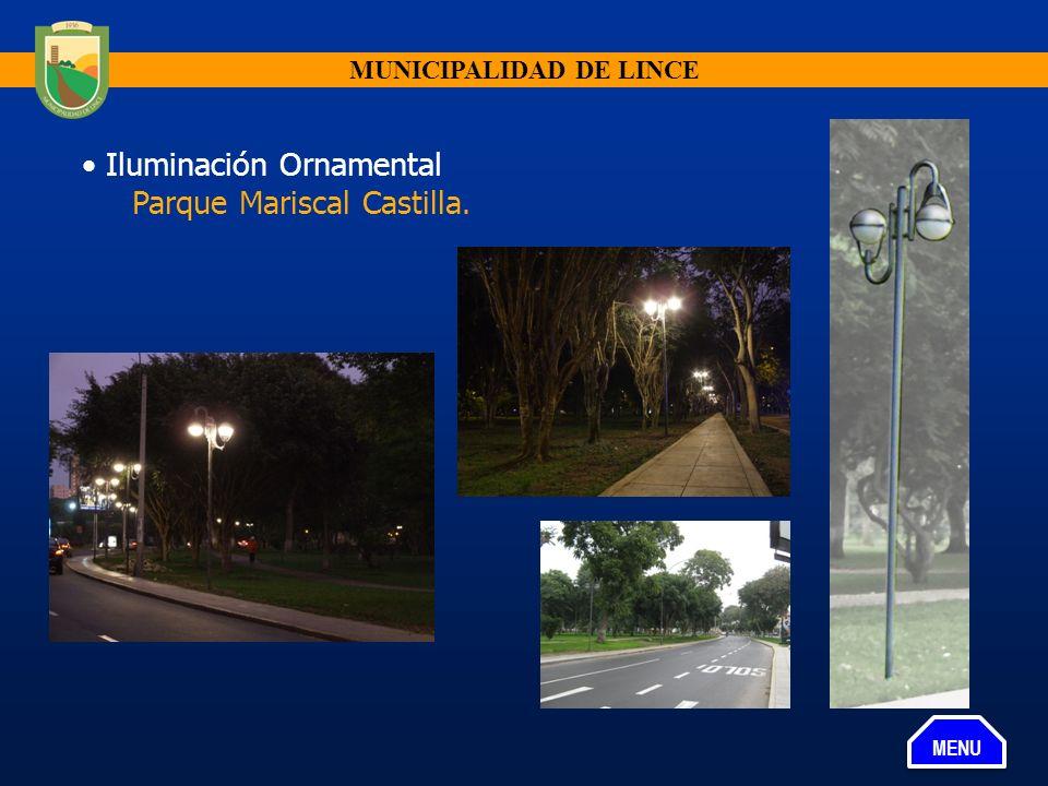 MUNICIPALIDAD DE LINCE Iluminación Ornamental Parque Mariscal Castilla. MENU