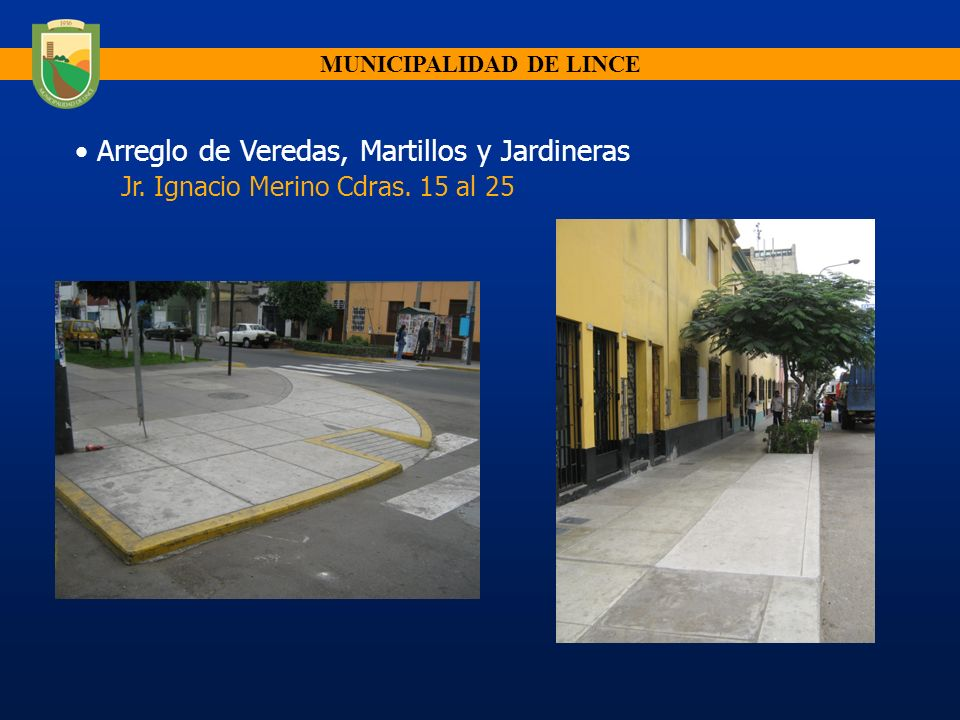 MUNICIPALIDAD DE LINCE Arreglo de Veredas, Martillos y Jardineras Jr.