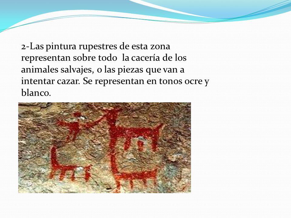 2-Las pintura rupestres de esta zona representan sobre todo la cacería de los animales salvajes, o las piezas que van a intentar cazar.
