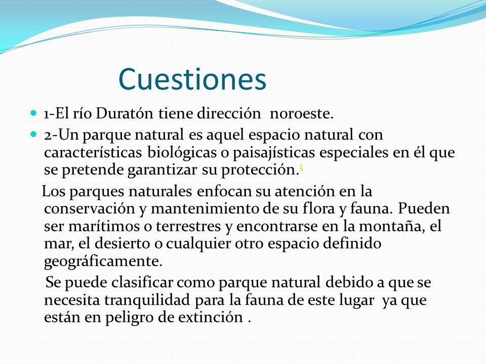 Cuestiones 1-El río Duratón tiene dirección noroeste.