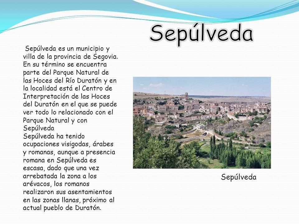 Sepúlveda es un municipio y villa de la provincia de Segovia.