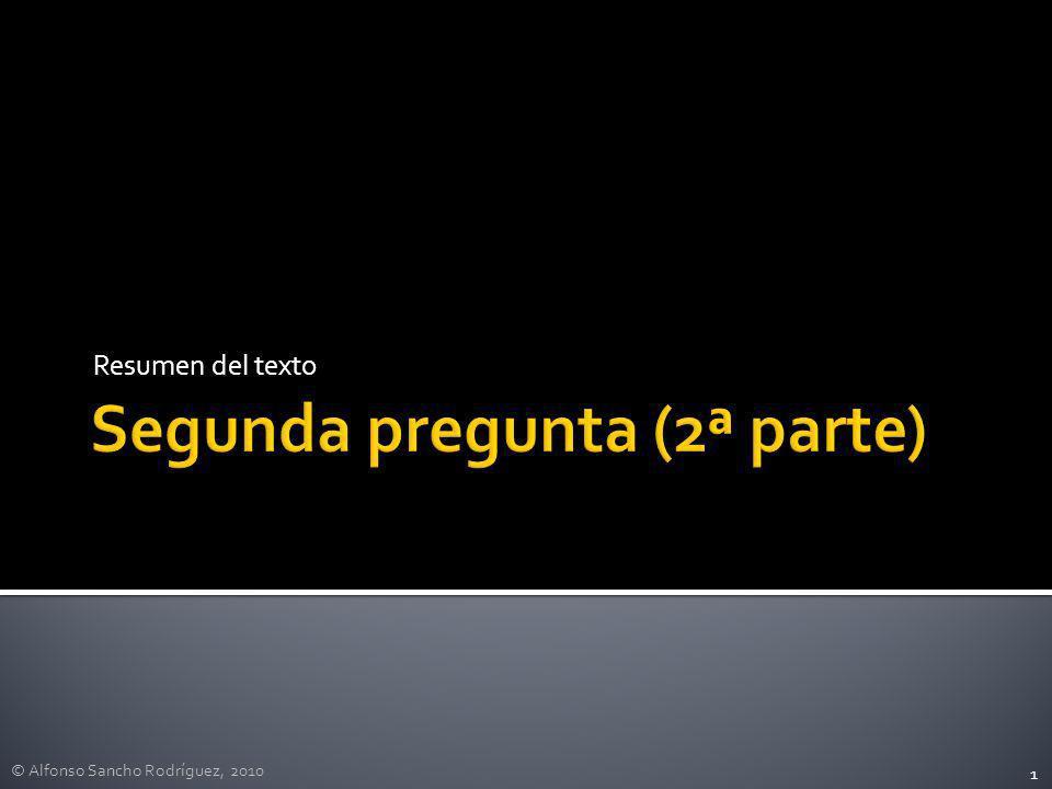 © Alfonso Sancho Rodríguez, 2010 1 Resumen del texto