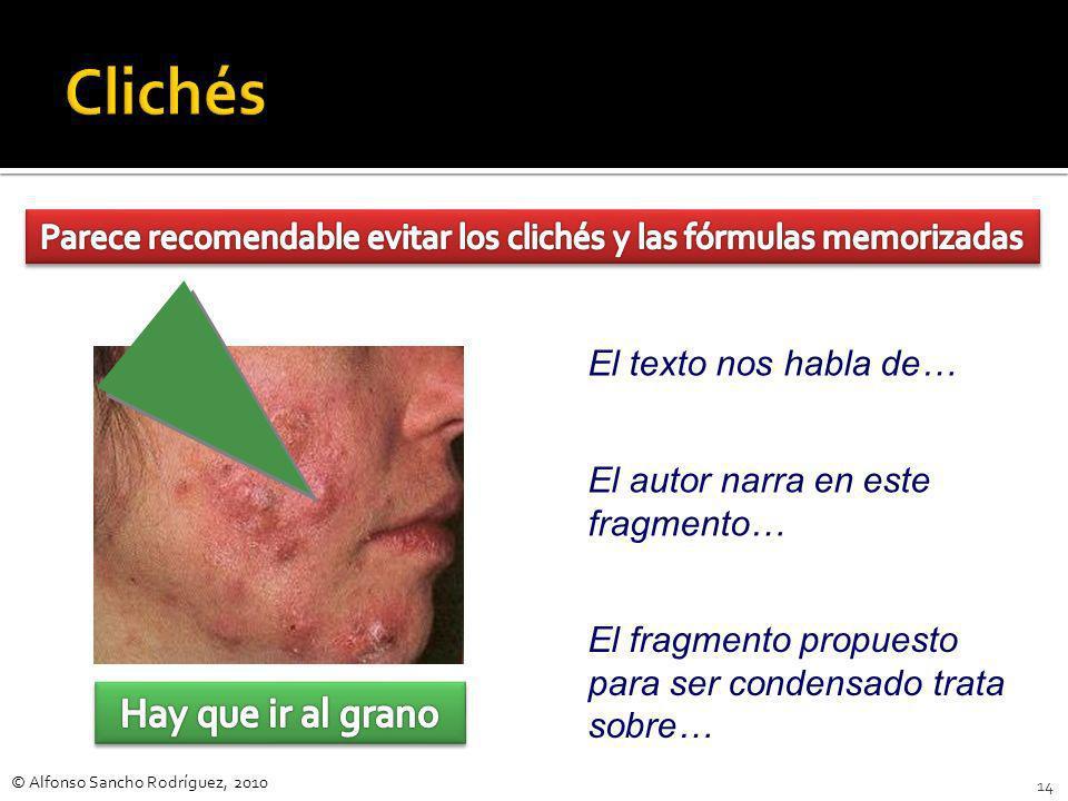 © Alfonso Sancho Rodríguez, 2010 13 Los eventos consuetudinarios que acontecen en la vía pública.