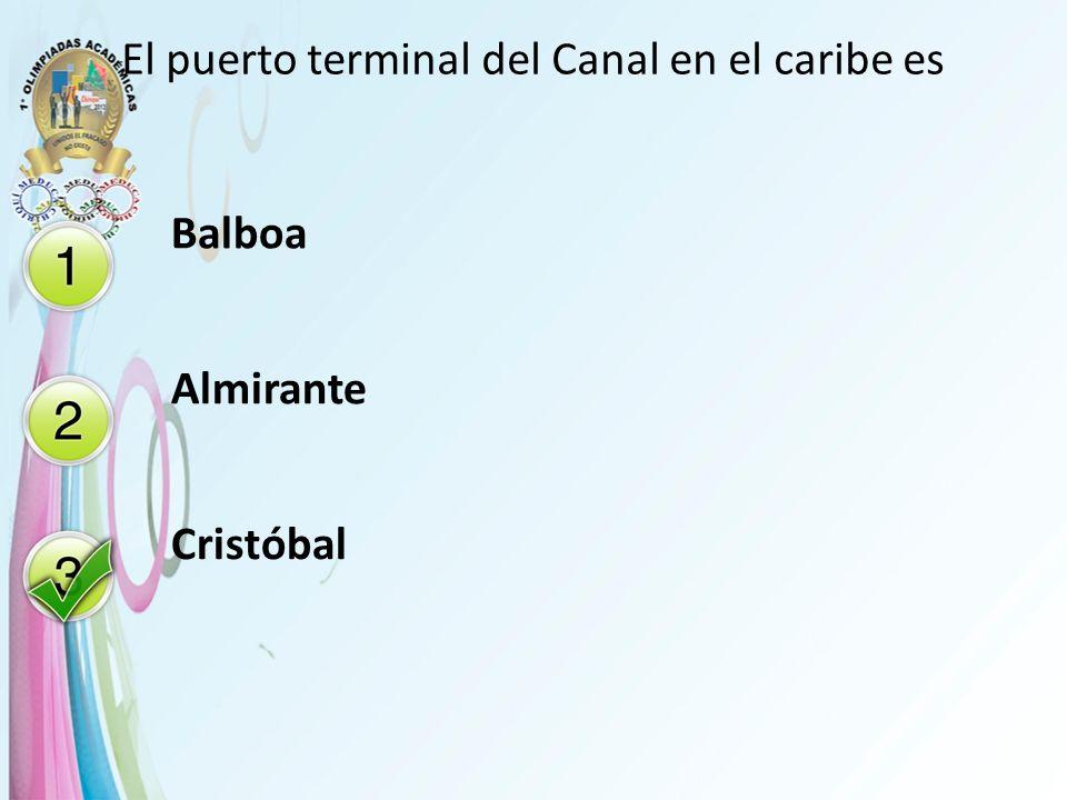 El puerto terminal del Canal en el caribe es Balboa Almirante Cristóbal