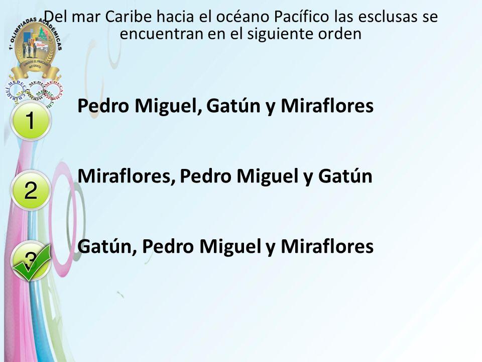 Del mar Caribe hacia el océano Pacífico las esclusas se encuentran en el siguiente orden Pedro Miguel, Gatún y Miraflores Miraflores, Pedro Miguel y G