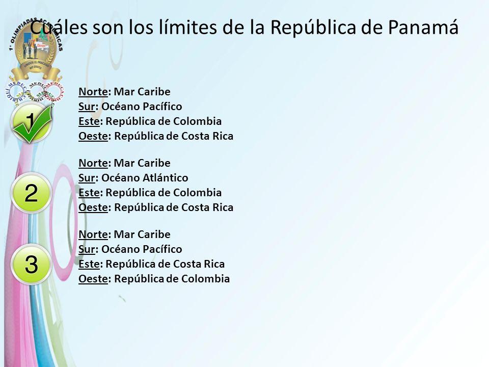 Cuáles son los límites de la República de Panamá Norte: Mar Caribe Sur: Océano Pacífico Este: República de Colombia Oeste: República de Costa Rica Nor